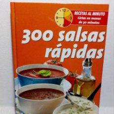 Libros de segunda mano: LIBRO DE COCINA 300 SALSAS RÁPIDAS (RECETAS AL MINUTO LISTAS EN MENOS DE 30 MINUTOS). Lote 151536046