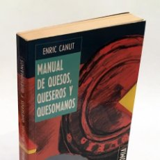 Libros de segunda mano: MANUAL DE QUESOS, QUESEROS Y QUESÓMANOS - ENRIC CANUT - ILUSTRACIONES DE EDUARDO DÍAZ. Lote 151911654