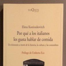 Libros de segunda mano: POR QUÉ A LOS ITALIANOS LES GUSTA HABLAR DE COMIDA. HISTORIA, CULTURA Y COSTUMBRES. E.KOSTIOUKOVITCH. Lote 152267582