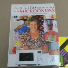 Libros de segunda mano: GALIANO, CRISTINA: SOLO RECETAS QUE SALEN BIEN EN EL MICROONDAS. Lote 152282554