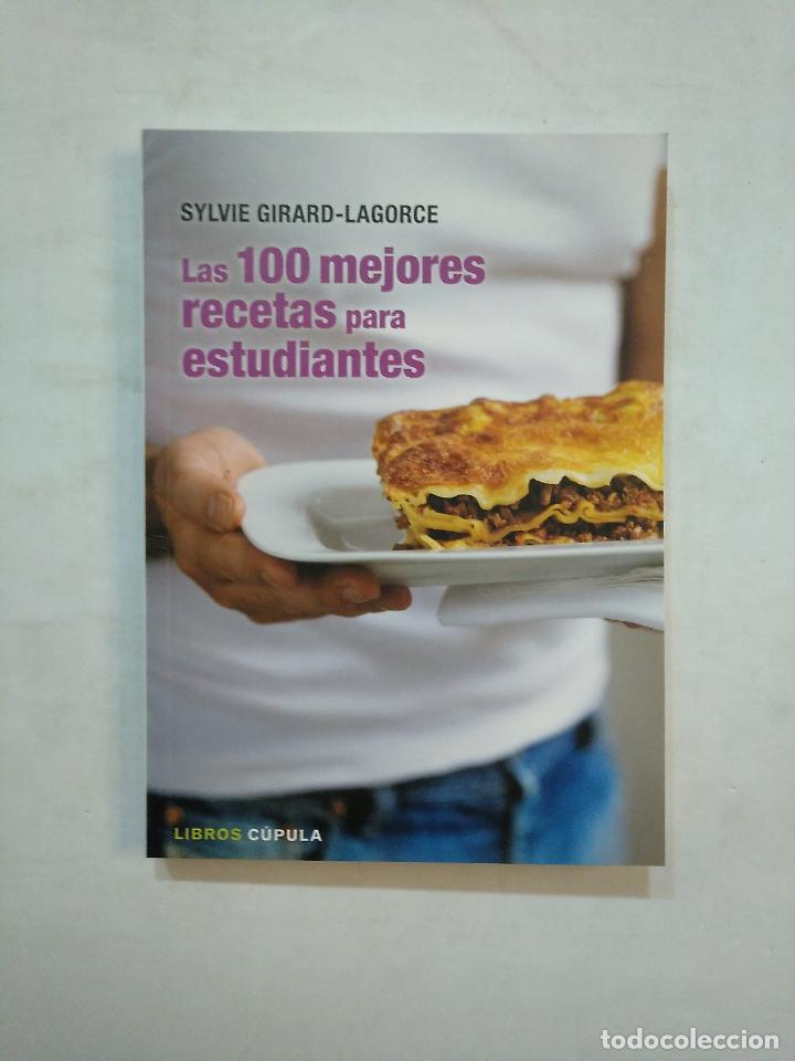 LAS 100 MEJORES RECETAS PARA ESTUDIANTES. - SYLVIE GIRARD-LAGORCE. LIBROS CUPULA. TDK371 (Libros de Segunda Mano - Cocina y Gastronomía)