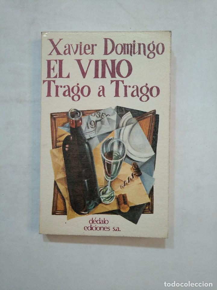 EL VINO. TRAGO A TRAGO - XAVIER DOMINGO. TDK371 (Libros de Segunda Mano - Cocina y Gastronomía)