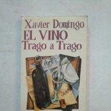Libros de segunda mano: EL VINO. TRAGO A TRAGO - XAVIER DOMINGO. TDK371. Lote 152738578