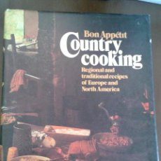 Libros de segunda mano: BON APPÉTIT. COUNTRY COOKING. REGIONAL AND TRADITIONAL RECIPES OF EUROPE AND NORTH AMERICA. Lote 153637270