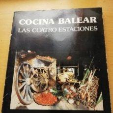 Libros de segunda mano: COCINA BALEAR. LAS CUATRO ESTACIONES (CATY JUAN DE CORRAL). Lote 153887386
