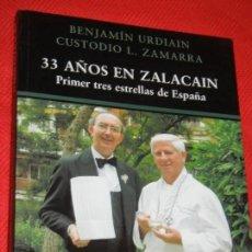 Libros de segunda mano: 33 AÑOS EN ZALACAIN, DE BENJAMIN URDIAN Y CUSTODIO L.ZAMARRA - ALIANZA ED. 2005. Lote 195404511