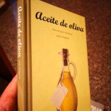 Libros de segunda mano: ACEITE OLIVA MANUAL PARA SIBARITAS. Lote 154305010