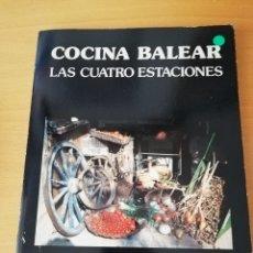 Libros de segunda mano: COCINA BALEAR. LAS CUATRO ESTACIONES (CATY JUAN DE CORRAL). Lote 154650486