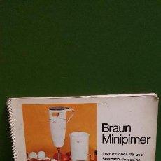 Libros de segunda mano: BRAUN MINIPIMER : INSTRUCCIONES DE USO : RECETARIO DE COCINA. Lote 155288142