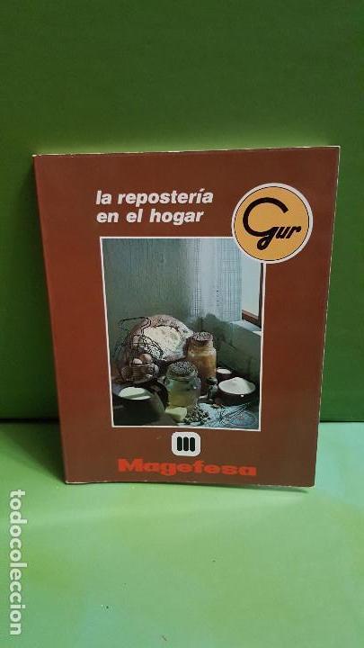 LA REPOSTERIA EN EL HOGAR. MAGEFESA (Libros de Segunda Mano - Cocina y Gastronomía)