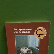 Libros de segunda mano: LA REPOSTERIA EN EL HOGAR. MAGEFESA. Lote 155288366