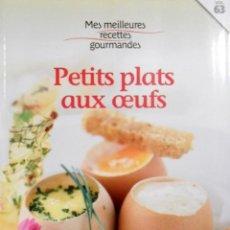 Libros de segunda mano: MES MEILLEURES RECETTES GOURMANDES PETITS PLATS AUX OEUFS. Lote 155391486