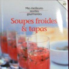 Libros de segunda mano: MES MEILLEURES RECETTES GOURMANDES SOUPES FROIDES TAPAS. Lote 155391658