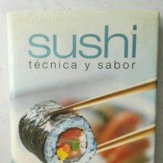 Libros de segunda mano: SUSHI TÉCNICA Y SABOR. Lote 155472893