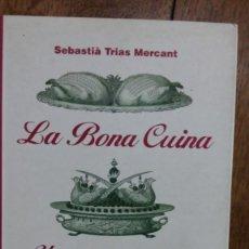 Libros de segunda mano: LA BONA CUINA. UN VIATGE VERS EL COR. SEBASTIÁ TRIAS MERCANT. Lote 155657974