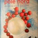 Libros de segunda mano: POLE NORD 48 RECETTES GIVRÉES. PIERRE AUGÉ. MATHILDE DE L'ECOTAIS. Lote 155668198