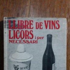 Libros de segunda mano: LLIBRE DE VINS LICORS I PER NECESSARI. LLUIS RIPOLL . Lote 155672390