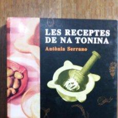 Libros de segunda mano: LES RECEPTES DE NA TONINA. ANTONIA SERRANO I DARDER. Lote 155672990