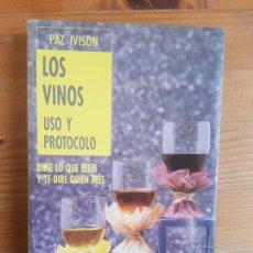 Libros de segunda mano: LOS VINOS. USO Y PROTOCOLO IVISON, PAZ PUBLICADO POR ED. TEMAS DE HOY (1989). Lote 155678602