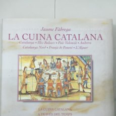 Libros de segunda mano: LA CUINA CATALANA A TRAVÉS DEL TEMPS (2001) - JAUME FÀBREGAS / L'ISARD - ISBN: 9788489931213. Lote 155814594