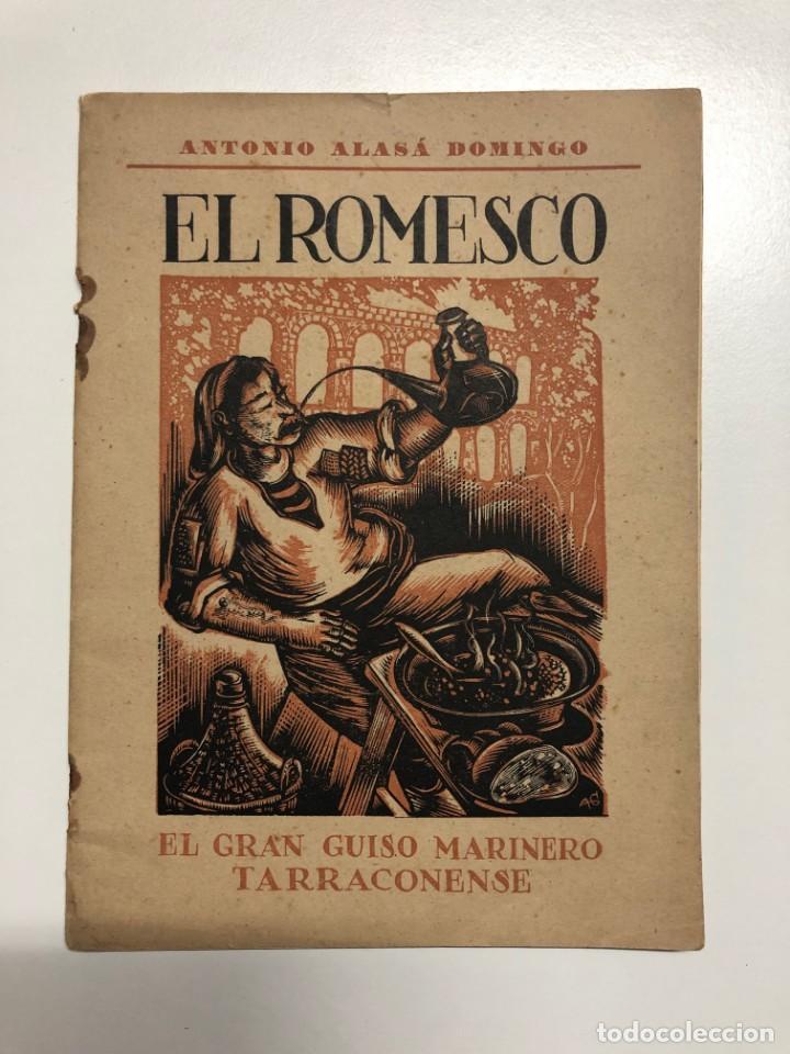 ANTONIO ALASÁ. EL ROMESCO. EL GRAN GUISO MARINERO TARRACONENSE. 1951 (Libros de Segunda Mano - Cocina y Gastronomía)