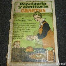 Libros de segunda mano: REPOSTERIA Y CONFITERIA CASERAS POR LA DOCTORA FANNY. Lote 155845294