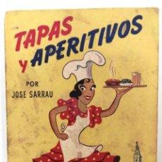 Libros de segunda mano: JOSÉ SARRAU, TAPAS Y APERITIVOS, MADRID, 1950,. Lote 156549538