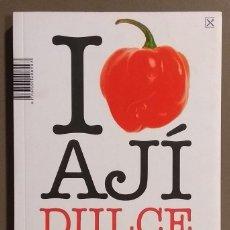 Libros de segunda mano: I LOVE AJÍ DULCE. 12 COCINEROS VENEZOLANOS AL DESNUDO. ALEJANDRO MARTÍNEZ UBIEDA. 2004. NUEVO!. Lote 156557502