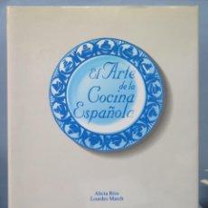 Libros de segunda mano: EL ARTE DE LA COCINA ESPAÑOLA. ALICIA RÍOS. LOURDES MARCH. Lote 156658842
