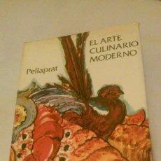 Libros de segunda mano: EL ARTE CULINARIO MODERNO -EL PELLAPRAT DEL SIGLO XX- HENRI-PAUL PELLAPRAT. Lote 156880478