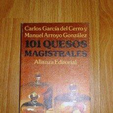 Libros de segunda mano: GARCÍA DEL CERRO, CARLOS. 101 QUESOS MAGISTRALES (EL LIBRO DE BOLSILLO ; 1556. LIBROS ÚTILES). Lote 156987870