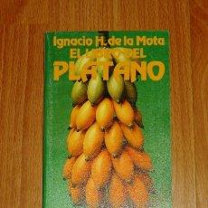 Libros de segunda mano: MOTA, IGNACIO H. DE LA. EL LIBRO DEL PLÁTANO (EL LIBRO DE BOLSILLO ; 1579. LIBROS ÚTILES) . Lote 156987974