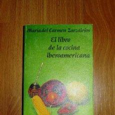 Libros de segunda mano: ZARZALEJOS, MARÍA DEL CARMEN. EL LIBRO DE LA COCINA IBEROAMERICANA (EL LIBRO DE BOLSILLO ; 1583). Lote 156988134
