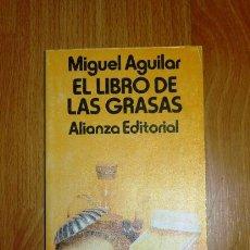 Libros de segunda mano: AGUILAR, MIGUEL. EL LIBRO DE LAS GRASAS (EL LIBRO DE BOLSILLO ; 1634. LIBROS ÚTILES) . Lote 156988434