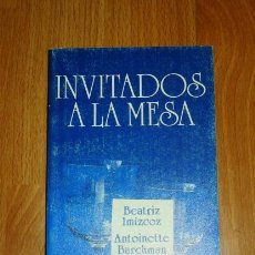 Libros de segunda mano: IMÍZCOZ, BEATRIZ. INVITADOS A LA MESA (EL LIBRO DE BOLSILLO ; 1678. LIBROS ÚTILES) . Lote 156988522