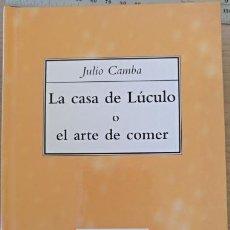 Libros de segunda mano: LA CASA DE LUCULO O EL ARTE DE COMER (NUEVA FISIOLOGIA DEL GUSTO). - CAMBA, JULIO.. Lote 156989792