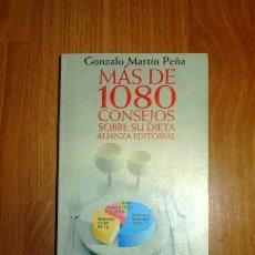 Libros de segunda mano: MARTÍN PEÑA, GONZALO. MÁS DE 1080 CONSEJOS SOBRE SU DIETA (EL LIBRO DE BOLSILLO ; 1733. LIBROS ÚTILE. Lote 156990094
