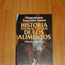 Libros de segunda mano: TOUSSAINT-SAMAT, MAGUELONNE. HISTORIA NATURAL Y MORAL DE LOS ALIMENTOS. 1 : LA MIEL, LAS LEGUMBRES Y. Lote 156990242