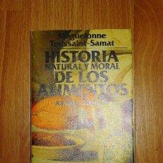 Libros de segunda mano: TOUSSAINT-SAMAT, MAGUELONNE. HISTORIA NATURAL Y MORAL DE LOS ALIMENTOS. 3 : EL ACEITE, EL PAN Y EL V. Lote 156990318