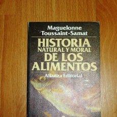 Libros de segunda mano: TOUSSAINT-SAMAT, MAGUELONNE. HISTORIA NATURAL Y MORAL DE LOS ALIMENTOS. 4 : LOS PESCADOS Y LAS AVES . Lote 156990370