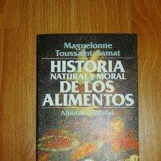 Libros de segunda mano: TOUSSAINT-SAMAT, MAGUELONNE. HISTORIA NATURAL Y MORAL DE LOS ALIMENTOS. 8 : LAS FRUTAS Y LAS VERDURA. Lote 156990482