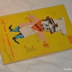 Libros de segunda mano: VINTAGE Y ANTIGUO - RECETARIO SEB MAGEFESA - POR AQUÍ LA BUENA COCINA - AÑOS 60 - ENVÍO 24H. Lote 157454726