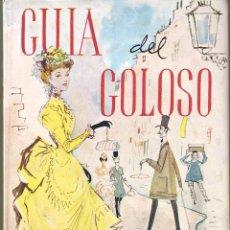 Libros de segunda mano: COCINA- GUIA DEL GOLOSO FIESTAS TRADICIONES PASTELES MUY ILUSTRADO DIBUJOS, 125 PAG.BARCELONA 1958 . Lote 158673770