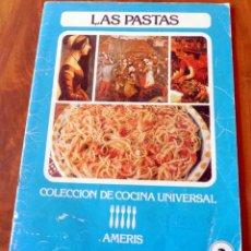 Libros de segunda mano: LLIBRO - LAS PASTAS - COLECCION DE COCINA UNIVERSAL Nº 3 - AMERIS . Lote 158723814