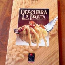 Libros de segunda mano: LLIBRO - DESCUBRA LAS PASTAS - GALLO - . Lote 158724058