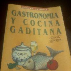 Libros de segunda mano: GASTRONOMÍA Y COCINA GADITANA CARLOS SPÍNOLA, QUINTA EDICIÓN,CADIZ,RECETAS DE CÁDIZ. Lote 159053892