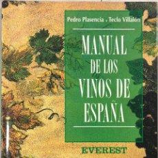 Libros de segunda mano: MANUAL DE LOS VINOS DE ESPAÑA. POR PEDRO PLASENCIA Y TECLO VILLALON. EVEREST. LEON 1999. PAGS 213. Lote 216807287