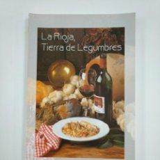 Libros de segunda mano: LA RIOJA TIERRA DE LEGUMBRES. EVARISTO TERROBA SORZANO. TDK382. Lote 159502430