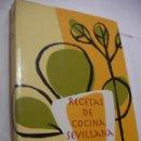 Libros de segunda mano: RECETAS DE COCINA SEVILLANA (EM3). Lote 159634066