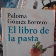 Libros de segunda mano: PALOMA GOMEZ BOREGO EL LIBRO DE LA PASTA. Lote 159733810